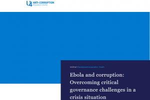 EBOLA AND CORRUPTION: OVERCOMING CRITICAL GOVERNANCE CHALLENGES IN A CRISIS SITUATION